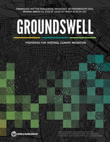 Groundswell : Preparing for Internal Climate Migration