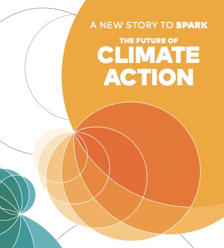 A New Story to Spark the Future of Climate Action - Report