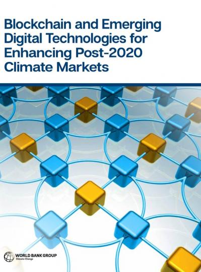 Blockchain and Emerging Digital Technologies for Enhancing Post-2020 Climate Markets